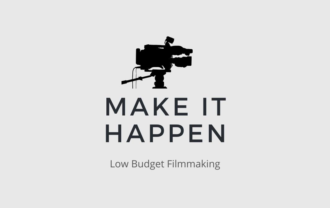 Making a Low Budget Film Happen