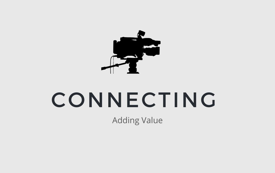 Connecting By Adding Value