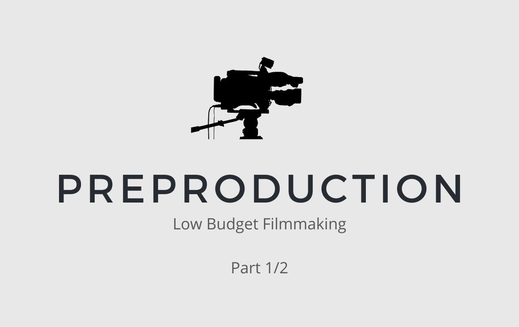 Part 1 of Preproduction of a Low Budget Film