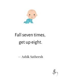 Fall seven times, get up eight - Ashik Satheesh.jpg