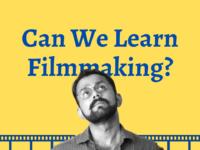 Can You Learn Filmmaking? Two Questions to Answer